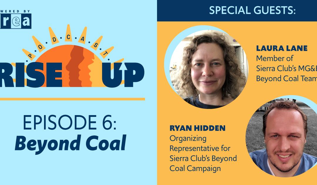 Beyond Coal – Featuring Sierra Club's Laura Lane & Ryan Hidden