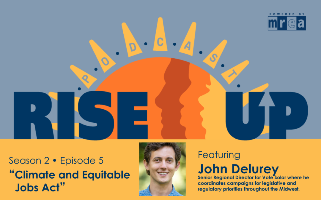 Climate and Equitable Jobs Act – Featuring John Delurey